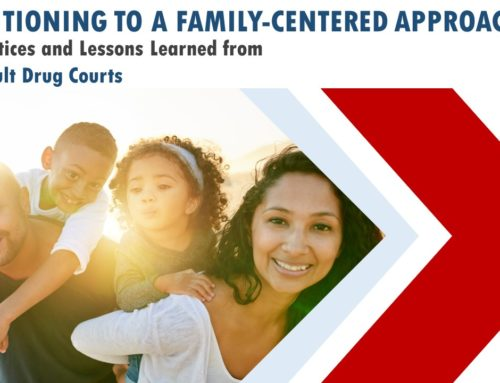Transitioning to a Family-Centered Approach: Best Practices and Lessons Learned from Three Adult Drug Courts