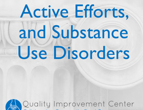 Reasonable and Active Efforts, and Substance Use Disorders: A Toolkit for Professionals Working with Families in or at Risk of Entering the Child Welfare System