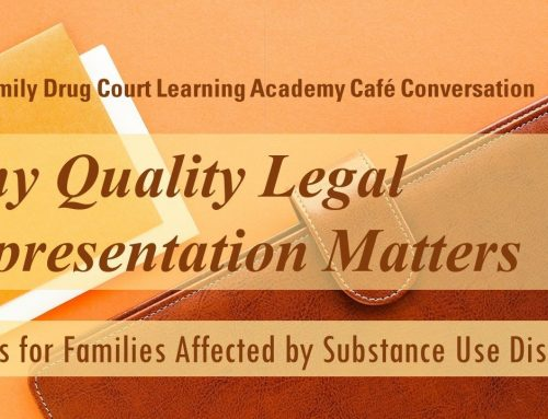 Why Quality Legal Representation Matters for Families Affected by Substance Use Disorders