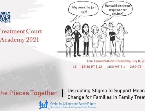 Putting the Pieces Together: Disrupting Stigma to Support Meaningful Change for Families in Family Treatment Court